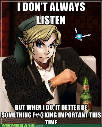 fairy,hey listen,link,navi,the most interesting man in the world,video games,zelda