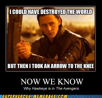 arrow to the knee,avengers,hawkeye,superheroes,Super-Lols