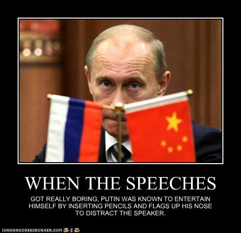 WHEN THE SPEECHES GOT REALLY BORING, PUTIN WAS KNOWN TO ENTERTAIN HIMSELF BY INSERTING PENCILS AND FLAGS UP HIS NOSE TO DISTRACT THE SPEAKER.