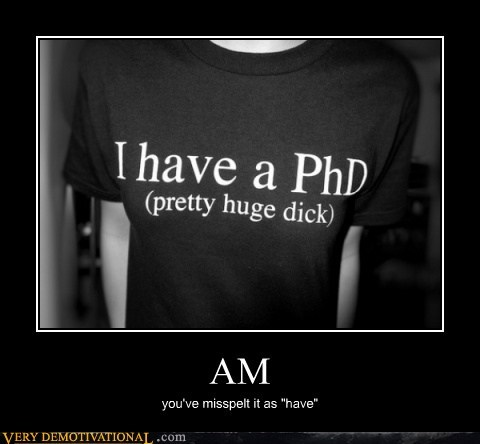 am,have,hilarious,phd,wtf