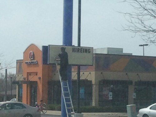 bad spelling hiring ladder sign taco bell - 5926892288