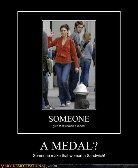 edward hilarious medal sandwich Sexy Ladies twilight very demotivational - 5927902720