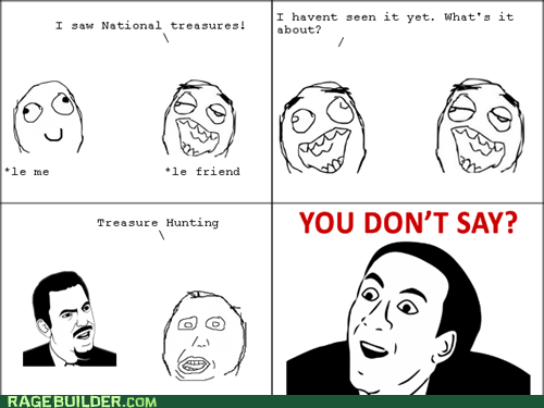 movies national treasure Rage Comics you dont say - 5929542400