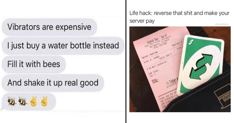 Funny memes, funny fake life hacks, life hacks, shitty life hacks, uno, bee in water bottle, vibrator.