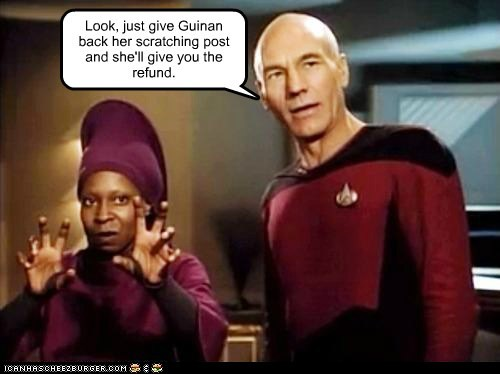 Captain Picard,Guinan,patrick stewart,refund,scratching post,Star Trek,whoopi goldberg