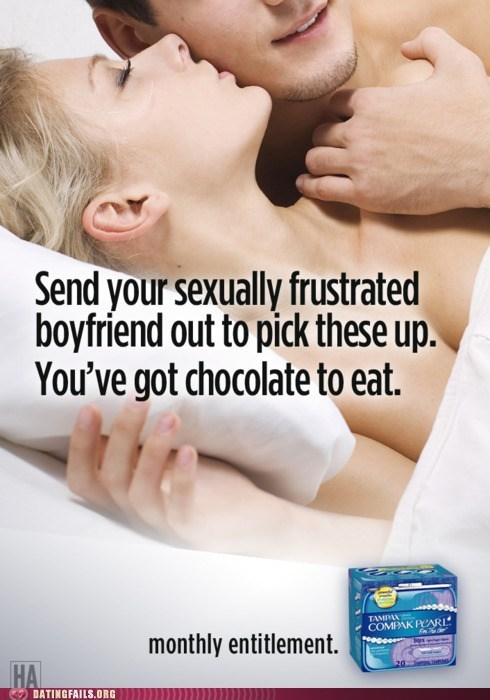 chocolate dignity monthly entitlement pms sexual frustration Tampax - 5933697792