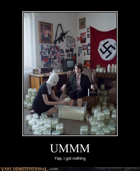 bizarre,eww,glue,nazi,Terrifying,umm,wtf