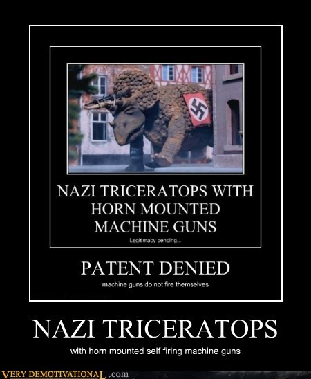 hilarious,machine guns,nazi,triceratops