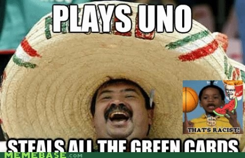family,green cards,Memes,mexico,racism,uno