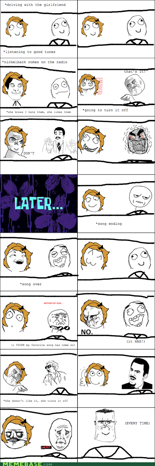girlfriend,nickelback,Rage Comics,watch out guys