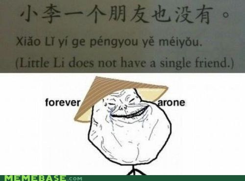 chinese,forever alone,friends