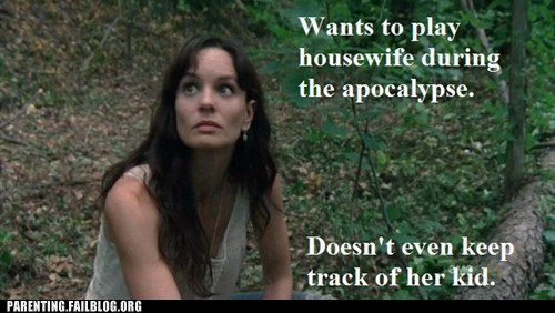 lori,Parenting FAILS,The Walking Dead