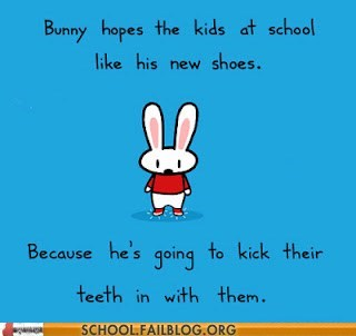 bunny Hall of Fame kicking teeth in new shoes psychopaths School of FAIL - 5938263808