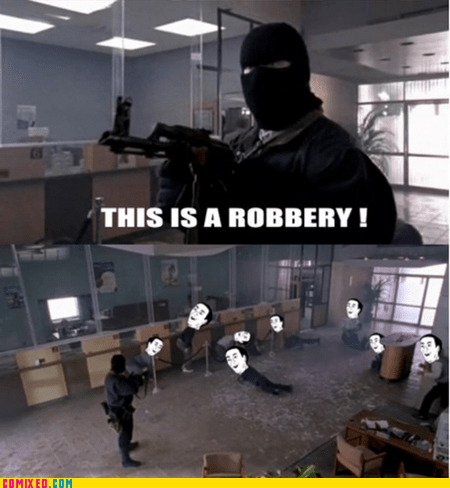 bank meme robbery the internets TV you dont say - 5938746112