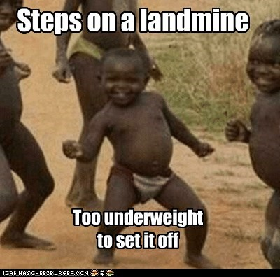 landmine,skinny,Third World Success Kid,weight