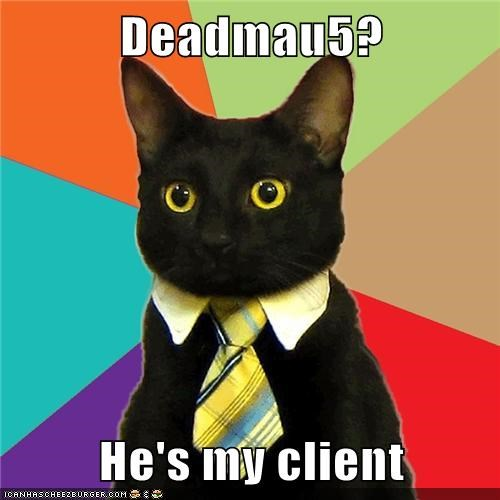 Business Cat client Deadmau5 dinner meme madness - 5939029760