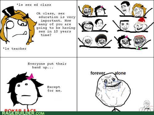 forever alone,Rage Comics,sex ed,truancy story