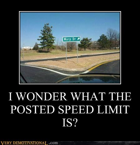 hilarious posted speed limit Star Trek warp drive - 5939082240