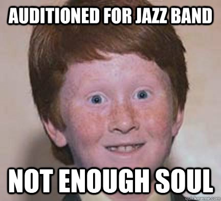 ginger,jazz,jazz band,overconfident ginger,soul