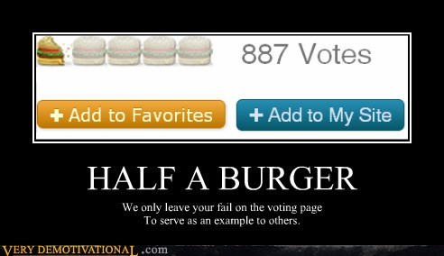 FAIL half a burger Sad - 5939382784