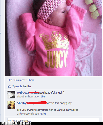 accidental sexy,baby,facebook,g rated,juicy,onesie,Parenting FAILS