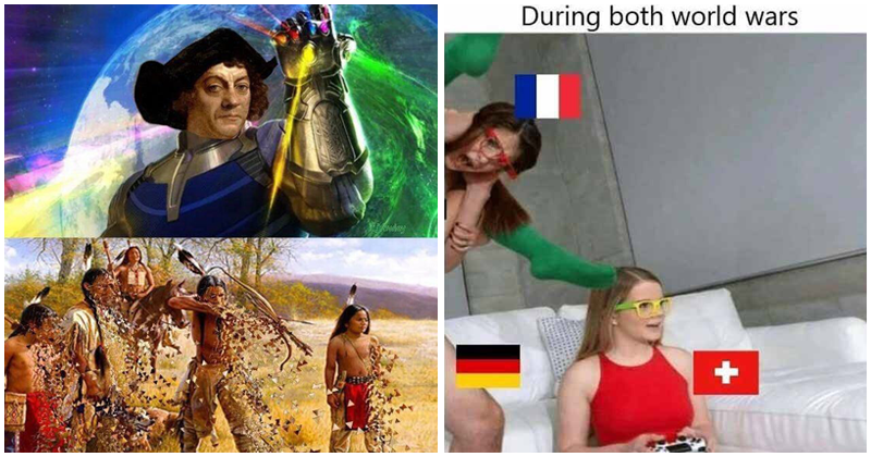 Dank history memes, mongol empire, war, world war, roman empire, germany, poland, france, switzerland, italy | christopher colombus as thanos with the infinity gauntlet, a group of native americans disintegrating. porn meme about switzerland staying out of both world wars while france is getting attacked by germany