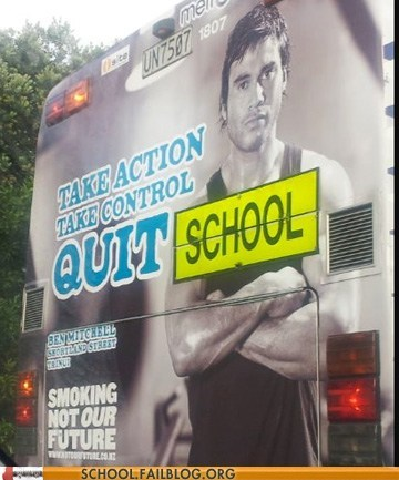 bus ads quit school school is not the future - 5941515264