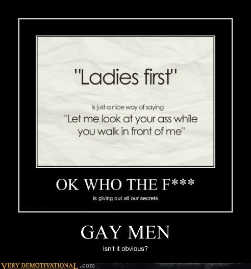 GAY MEN isn't it obvious?