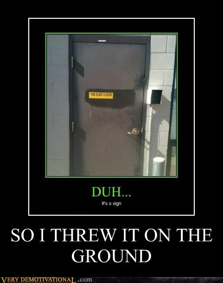 door,hilarious,not a door,threw it on the ground