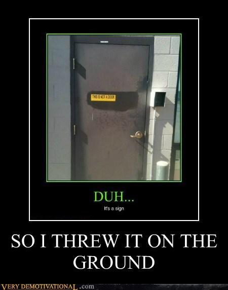 door hilarious not a door threw it on the ground - 5941567744
