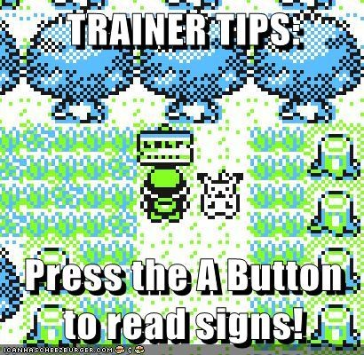 TRAINER TIPS: Press the A Button to read signs!