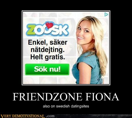 FRIENDZONE FIONA also on swedish datingsites