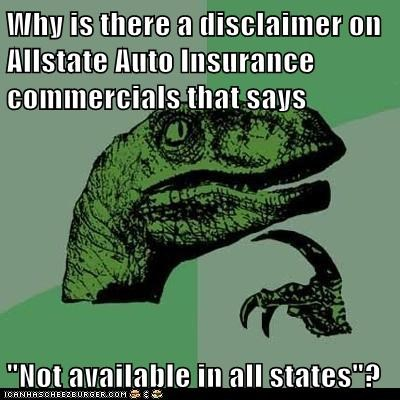 """Why is there a disclaimer on Allstate Auto Insurance commercials that says """"Not available in all states""""?"""