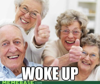 old people,success kid,woke up