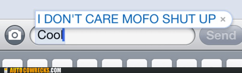 auto correct,cool,k,mofo,shut up