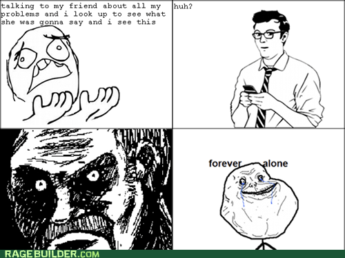 all that racket,forever alone,huh,Rage Comics