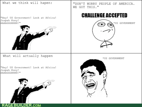 Challenge Accepted kony 2012 objection Rage Comics - 5943624704