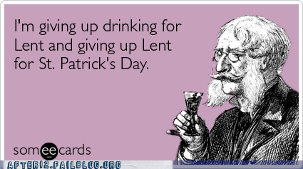 giving-up-drinking-st-patrick-lent-ecards-someecards.png