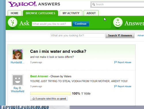 kids these days,sneaky,stealing,vodka,yahoo answers