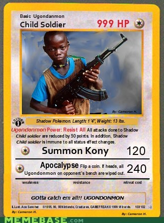 best of week Invisible Children Kony kony 2012 Memes pokémon card shadow pokemon uganda - 5945922048