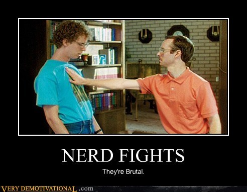 nerd fights very demotivational demotivational posters very
