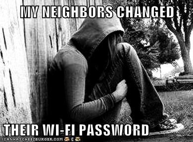 emolulz,First World Problems,internet,neighbors,password,wifi