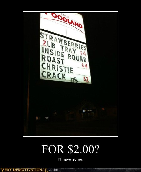 2 bucks,crack,hilarious,sign,wtf