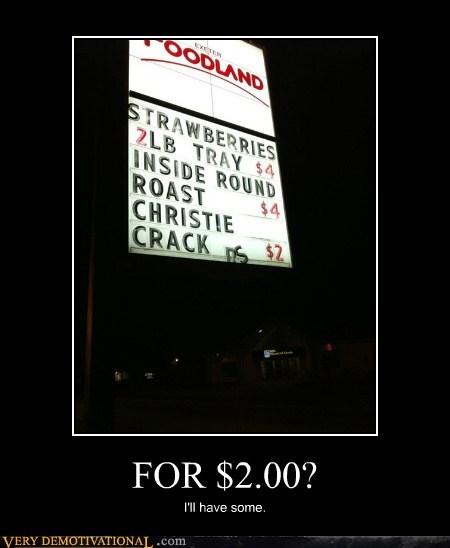 2 bucks crack hilarious sign wtf - 5947017984