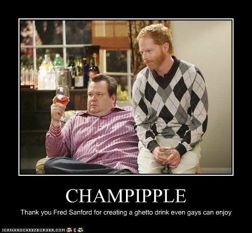 CHAMPIPPLE Thank you Fred Sanford for creating a ghetto drink even gays can enjoy