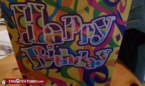 birthday engrish happy happy birthday sign - 5948114176