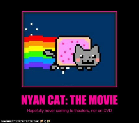 NYAN CAT: THE MOVIE Hopefully never coming to theaters, nor on DVD