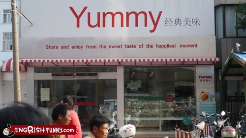 China chinese engrish happiest sign sweet taste yummy - 5948752384