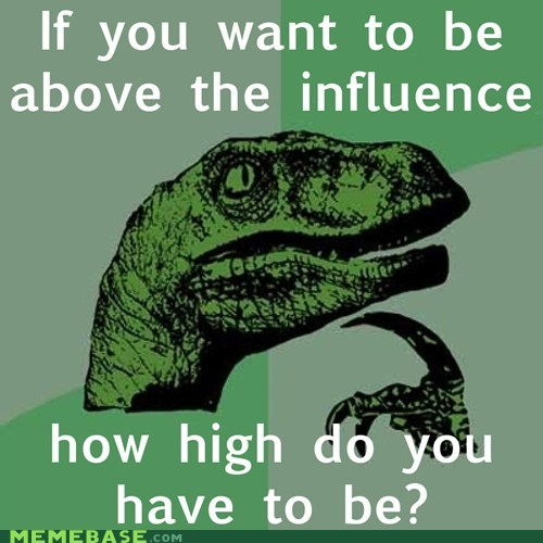 above drugz high influence philosoraptor - 5948959232