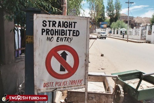 engrish,entry,india,no entry,sign,straight